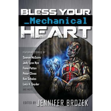 Bless Your Mechanical Heart by