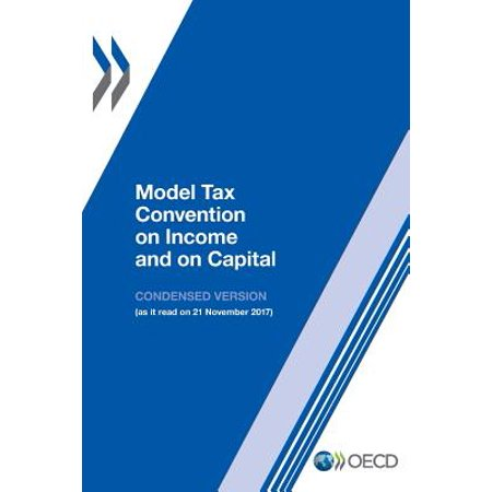 Model Tax Convention on Income and on Capital : Condensed Version - 2017 Halloween Conventions