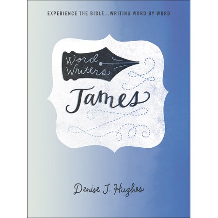 Word Writers(r) James : Experience the Bible . . . Writing Word by (Different Types Of Writing In The Bible)