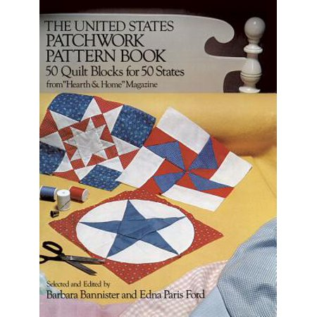 The United States Patchwork Pattern Book : 50 Quilt Blocks for 50 States from
