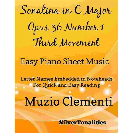 Sonatina in C Major Opus 36 Number 1 Third Movement Easy Piano Sheet Music - - Number 36