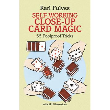 Self-Working Close-Up Card Magic : 56 Foolproof Tricks