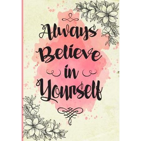 Always Believe in Yourself : 2019 2020 Weekly Monthly Planner with Inspirational