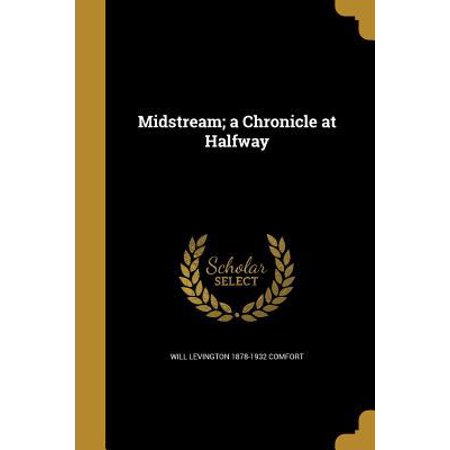 Midstream  A Chronicle At Halfway