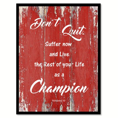 Don't Quit Suffer Now & Live The Rest Of Your Life As A Champion Quote Saying Red Canvas Print Picture Frame Home Decor Wall Art Gift Ideas 28