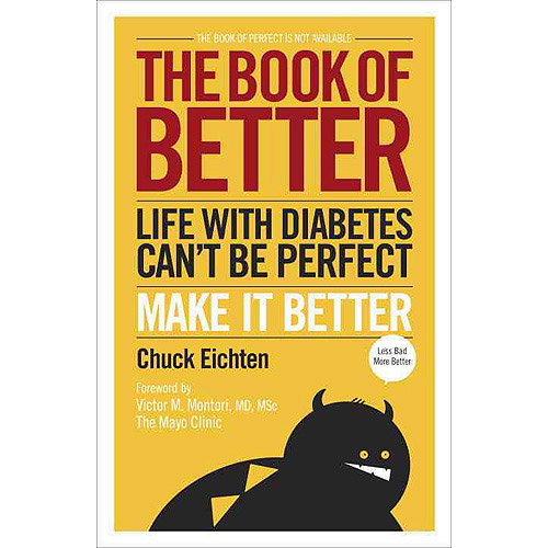 The Book of Better: Life With Diabetes Can't Be Perfect, Make It Better