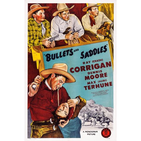 Bullets And Saddles Top L-R Max Terhune Ray Crash Corrigan Dennis Moore Bottom Ray Crash Corrigan On Poster Art 1943 Movie Poster (Bullet Saddle)