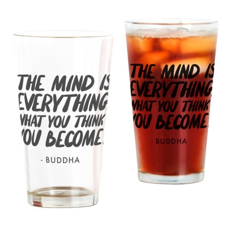 Pint Is 16 Oz (CafePress - Buddha Quote The Mind Is Everything - Pint Glass, Drinking Glass, 16 oz.)