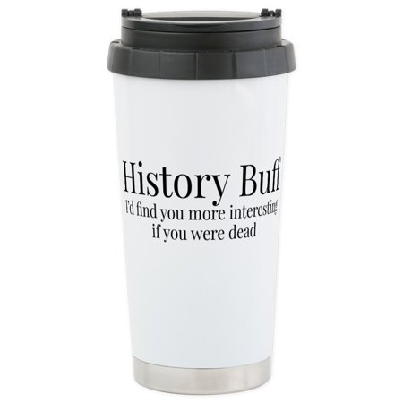 CafePress - History Buff - Stainless Steel Travel Mug, Insulated 16 oz. Coffee Tumbler