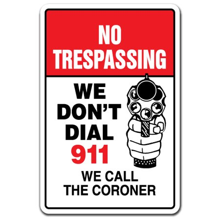 No Trespassing We Don't Dial 911 We Call The Coroner [3 Pack] of Vinyl Decal Stickers   Indoor/Outdoor   Funny decoration for Laptop, Car, Garage , Bedroom, Offices   (Trespass Pack)
