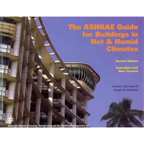 The Ashrae Guide for Buildings in Hot and Humid Climates