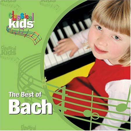 Best of Classical Kids: Johann Sebastian Bach