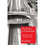 The Future as Catastrophe - eBook
