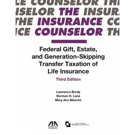 Federal Gift  Estate  And Generation Skipping Transfer Taxation Of Life Insurance