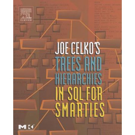 Joe Celko's Trees and Hierarchies in SQL for Smarties - eBook for $<!---->