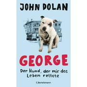 George - Der Hund, der mir das Leben rettete - eBook