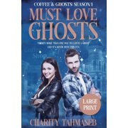 Coffee and Ghosts: Coffee and Ghosts 1: Must Love Ghosts (Paperback)(Large Print)