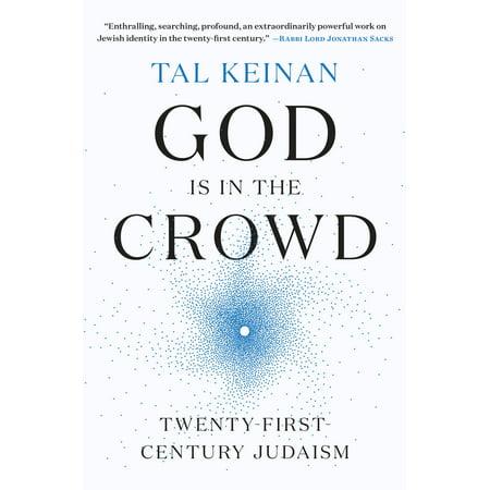 God Is in the Crowd : Twenty-First-Century Judaism