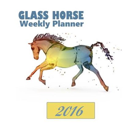 Glass Horse Weekly Planner 2016 : 16-Month Engagement Calendar, Diary and - 2016 Glasses