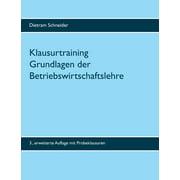 Klausurtraining Grundlagen der Betriebswirtschaftslehre : 3. erweiterte Auflage (Paperback)