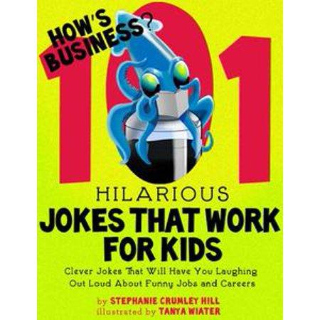 How's Business? 101 Hilarious Jokes That Work For Kids - eBook (Halloween Jokes For Work)
