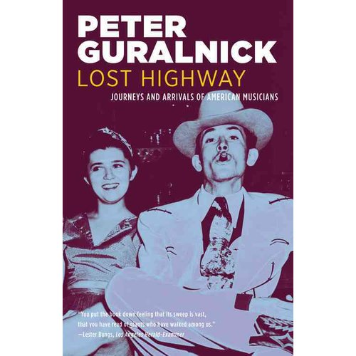 Lost Highway: Journeys & Arrivals of American Musicians
