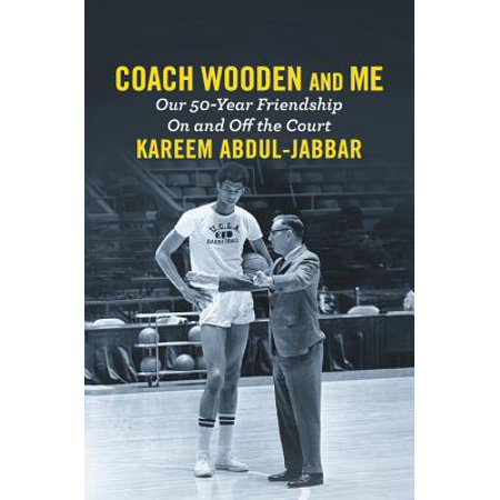 Coach Wooden and Me : Our 50-Year Friendship On and Off the Court (Friendship Bell)