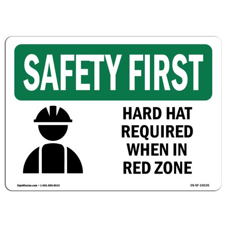 OSHA SAFETY FIRST Sign - Hard Hat Required When In Red Zone With Symbol | Choose from: Aluminum, Rigid Plastic or Vinyl Label Decal | Protect Your Business, Work Site, Warehouse |  Made in the USA (Plastic Hard Hats Bulk)