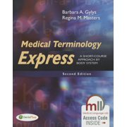 Medical Terminology Express : A Short-Course Approach by Body System