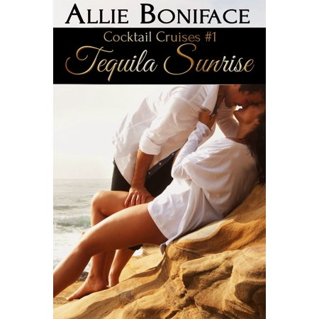 Tequila Sunrise (Cocktail Cruise #1) - eBook