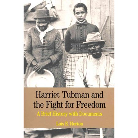 Harriet Tubman And The Fight For Freedom  A Brief History With Documents