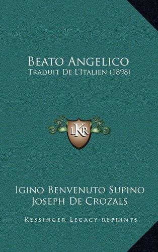 Beato Angelico : Traduit de L'Italien (1898) by Kessinger Publishing