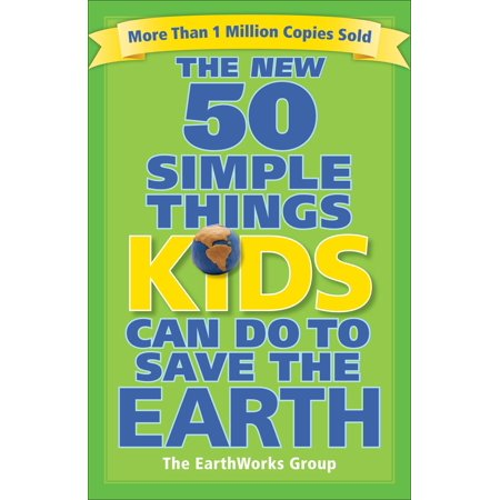 The New 50 Simple Things Kids Can Do to Save the