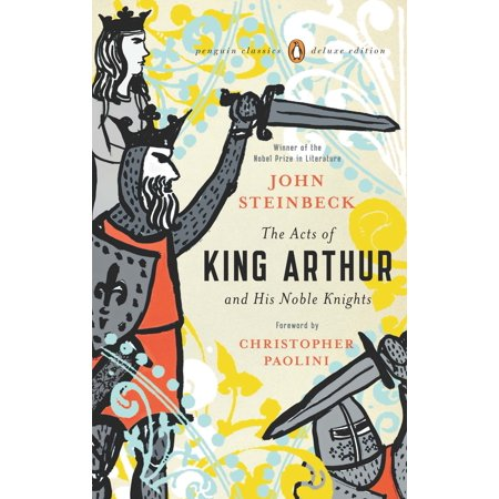 The Acts of King Arthur and His Noble Knights : (Penguin Classics Deluxe