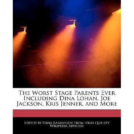 The Worst Stage Parents Ever Including Dina Lohan  Joe Jackson  Kris Jenner  And More