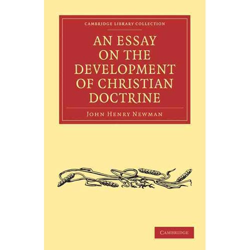 john henry newman essay development christian doctrine John henry newman's theory of doctrinal development  introduction: the main objective of this seminar paper is to examine the theory of doctrinal development formulated by john henry.