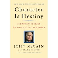 Character Is Destiny : Inspiring Stories We Should All Remember