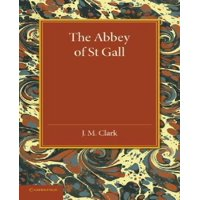 The Abbey of St. Gall as a Centre of Literature and Art (Paperback)