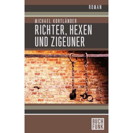 Richter, Hexen und Zigeuner: Historischer Roman - eBook - Hexen Halloween