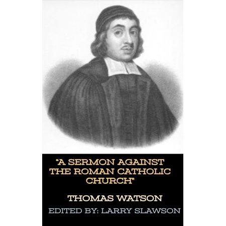 A Sermon Against the Roman Catholic Church - eBook ()