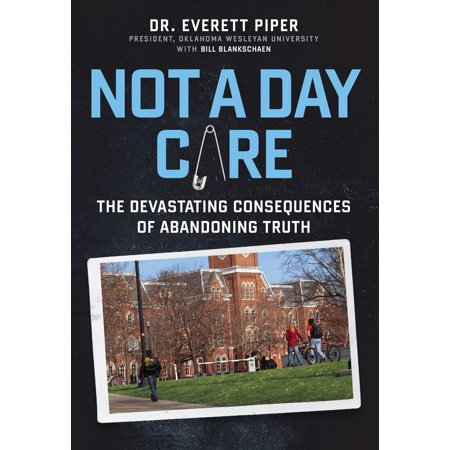 Not a Day Care : The Devastating Consequences of Abandoning Truth