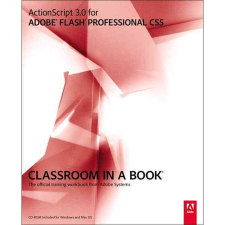 Actionscript 3 0 For Adobe Flash Professional Cs5 Classroom In A Book  The Official Training Workbook From Adobe Systems