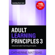 Adult Learning Principles 3: Advanced Adult Learning Principles - eBook
