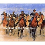 Deerfoot in the Mountains - eBook