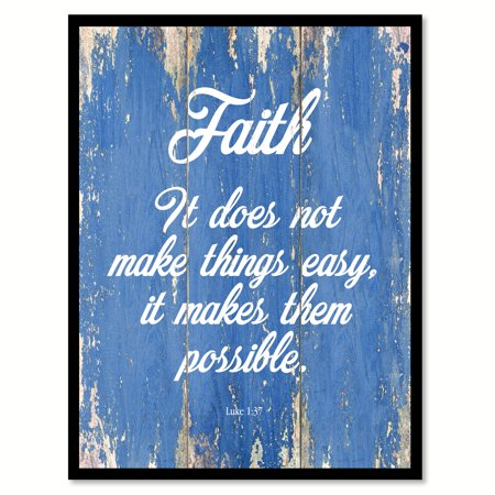Faith It Does Not Make Things Easy It Makes Them Possible Luke 1:37 Quote Saying Blue Canvas Print Picture Frame Home Decor Wall Art Gift Ideas 13