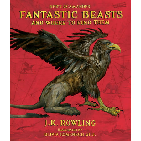 Fantastic Beasts And Where To Find Them  The Illustrated Edition  Hardcover