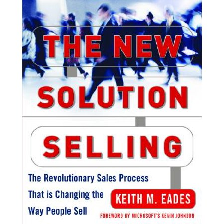 - The New Solution Selling : The Revolutionary Sales Process That Is Changing the Way People Sell