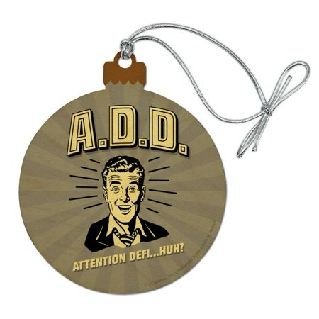 ADD Attention Deficit Disorder Huh Funny Wood Christmas Tree Holiday Ornament ()