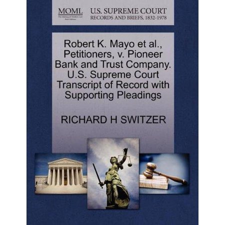 Robert K. Mayo et al., Petitioners, V. Pioneer Bank and Trust Company. U.S. Supreme Court Transcript of Record with Supporting Pleadings (Macys K)