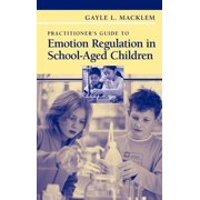 Practitioner's Guide to Emotion Regulation in School-Aged Children (Hardcover)